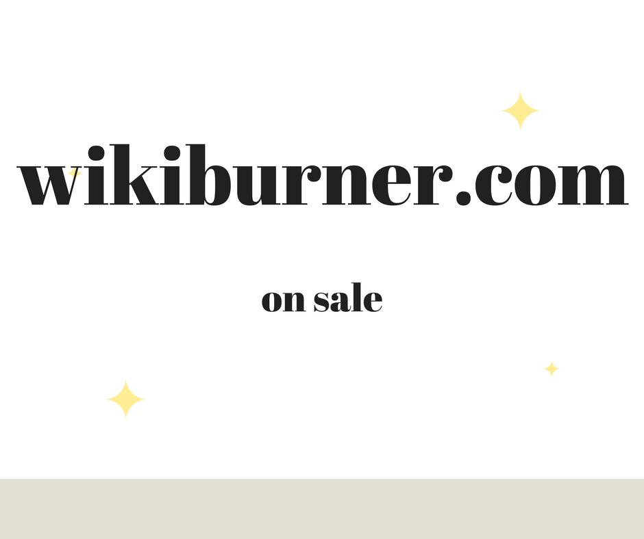 wikiburner.com/wikiburners.com domain on sale(buy1 get1 free)