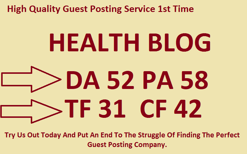 Guest Post On High Authority Health Blog Da 52 Pa 58 Tf 31