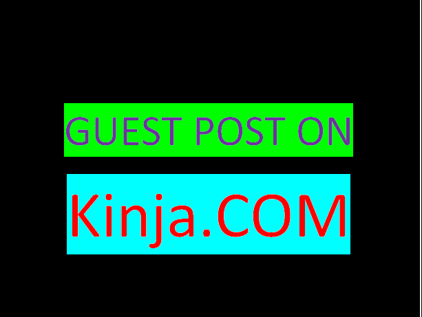 Publish your Guest Post On Kinja with DA-78