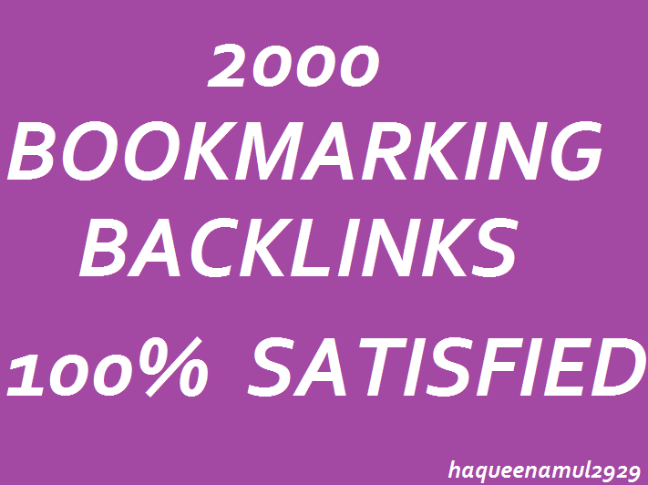 Make High Quality 2000 Bookmarking Backlink For Your Service