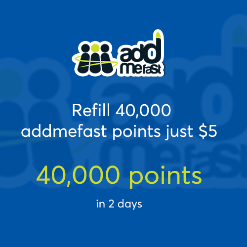 Refill 40,000 addmefast points just