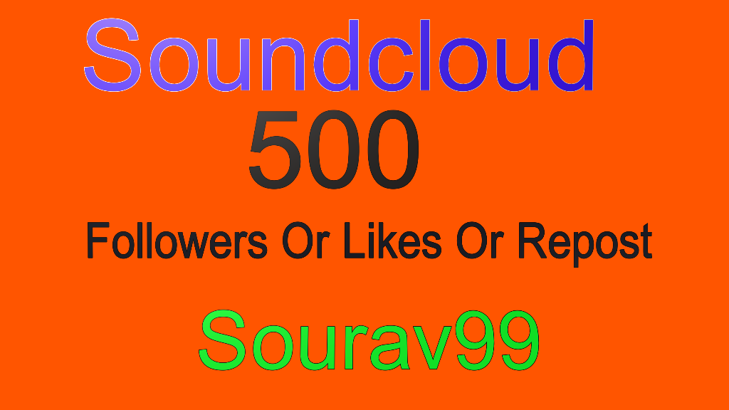 500 Soundcloud Followers Or Likes Or Repost