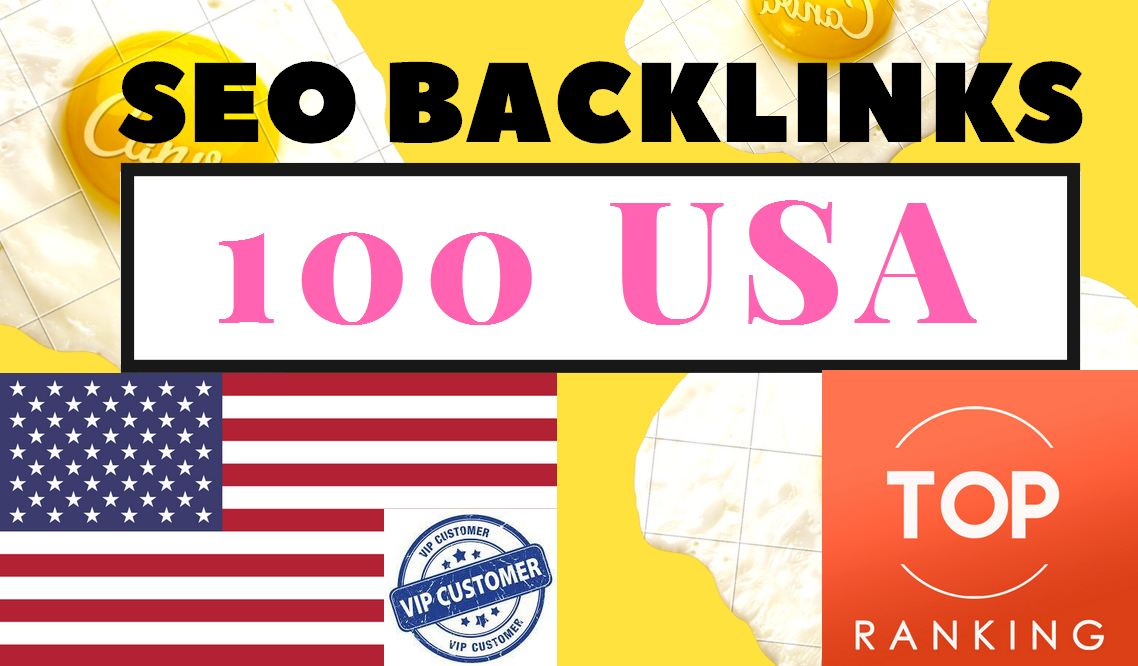 boost in your rankings with USA 100 High quality Authority backlinks