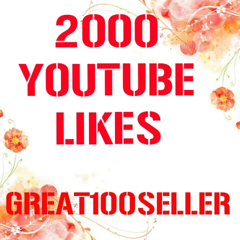2000 YouTube Likes nondrop fast delivery