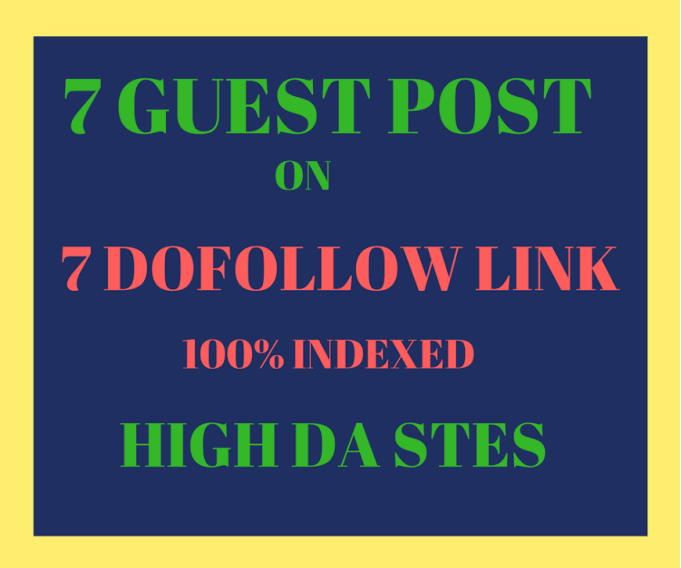 Super Offer 7 Guest Posts On High Da PA Do follow Sites With in Cheap Price