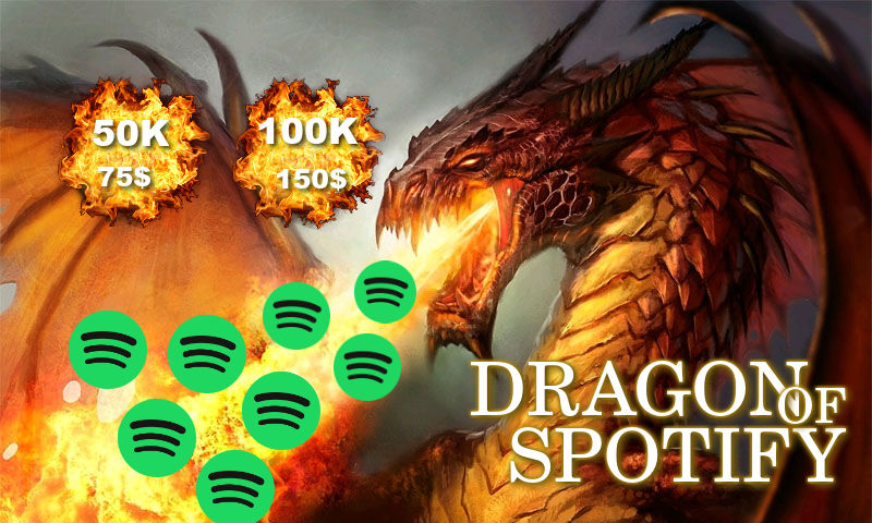 50K Play  Dragon of SPOTIFY is here!!!!!