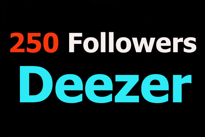 add 250 Followers to your Deezer