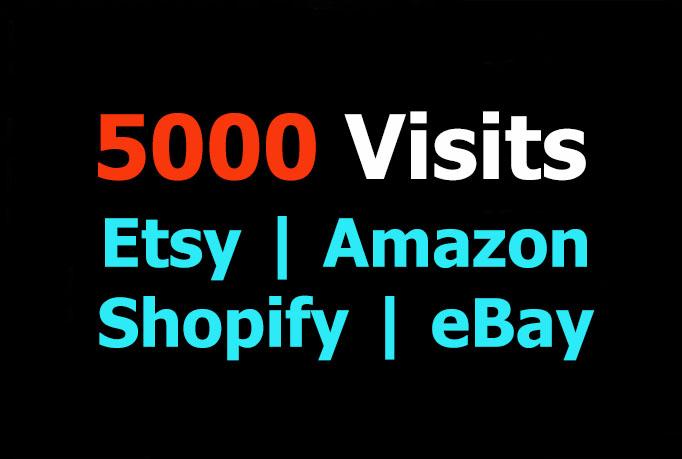 promote your Etsy, Amazon, Shopify, eBay by 5000 visitors