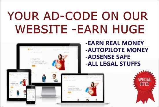 Add Your Adcode To Our Websites For Lifetime Earn Huge Money