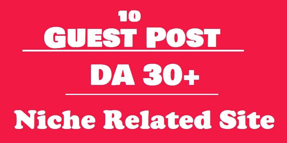 {Free Offer} - Publish 10 High Authority Guest Post on Niche Relevant sites DA (30 to 95)