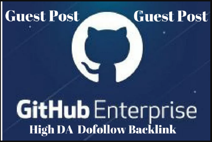 write and publish guest Post For You on high authoeiry Github Da 97