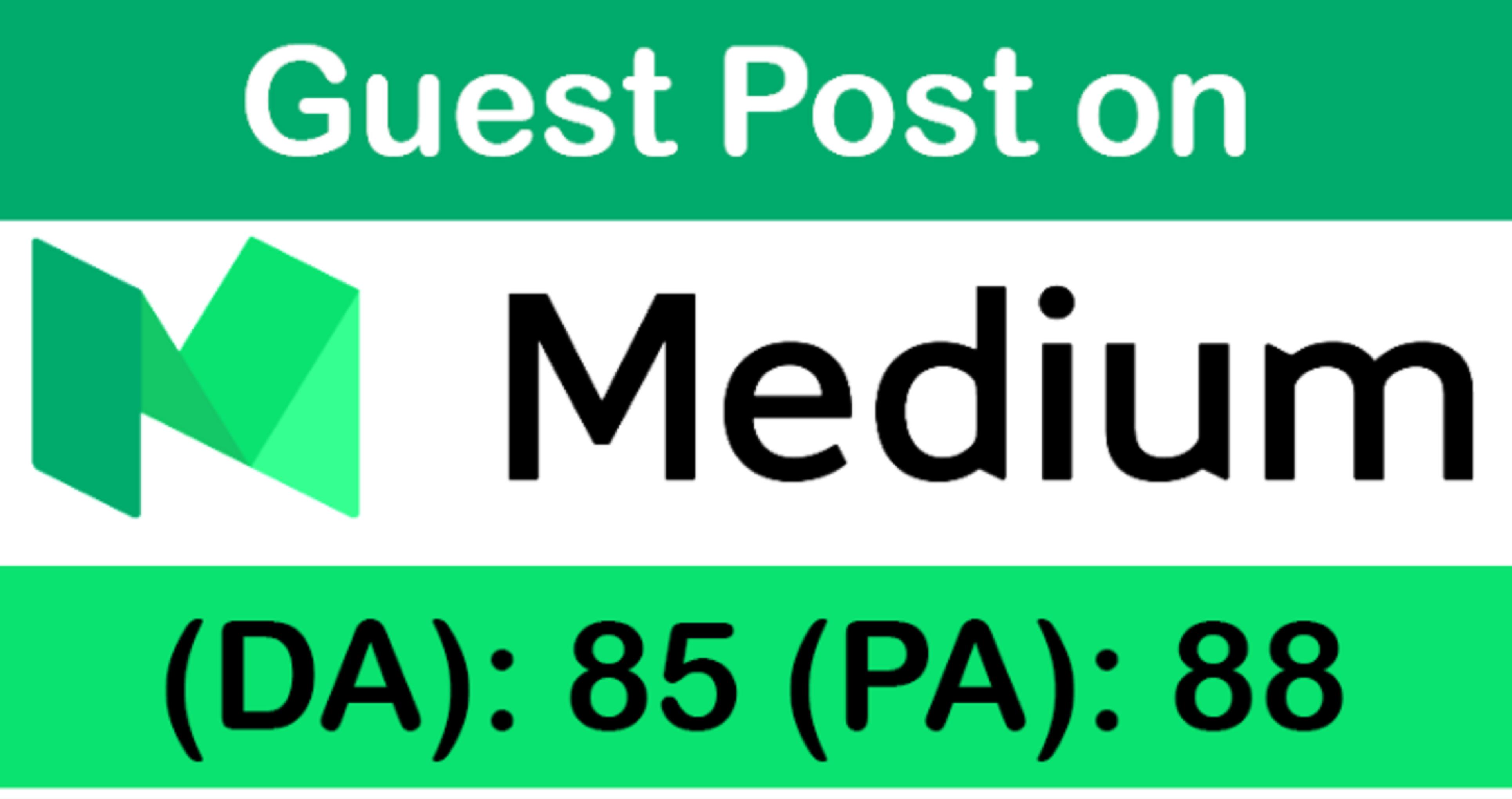 Limited offer write & publish a guest post on Medium. Com DA 85,  PA 88