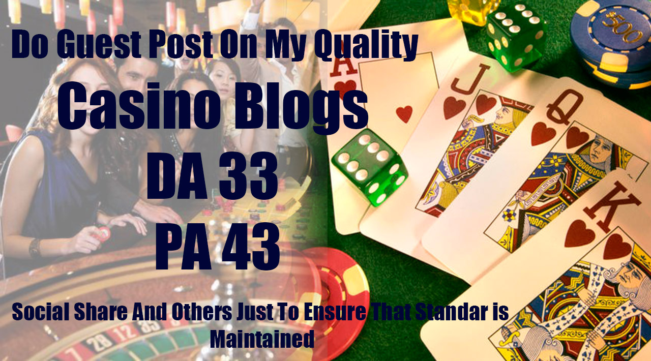 Do Guest Post On My Quality Casino Blogs
