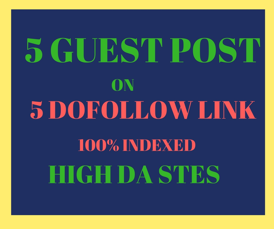 do 5 guest post on high da sites with do follow link