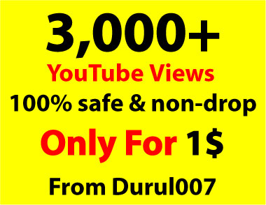 Get 3,000 non-drop You.Tube Views within 12-72 Hours