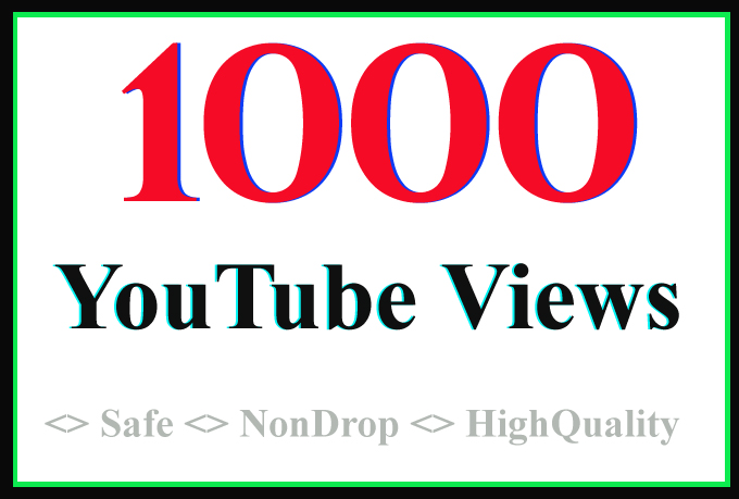 1,000 Or 1k Or 1000 YouTube Views High Quality