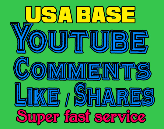 USA Base 20+ Youtube comments, 30 youtube share, 40 youtube like