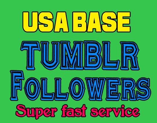 Add 550+ USA Tumblr followers or Reblog very fast