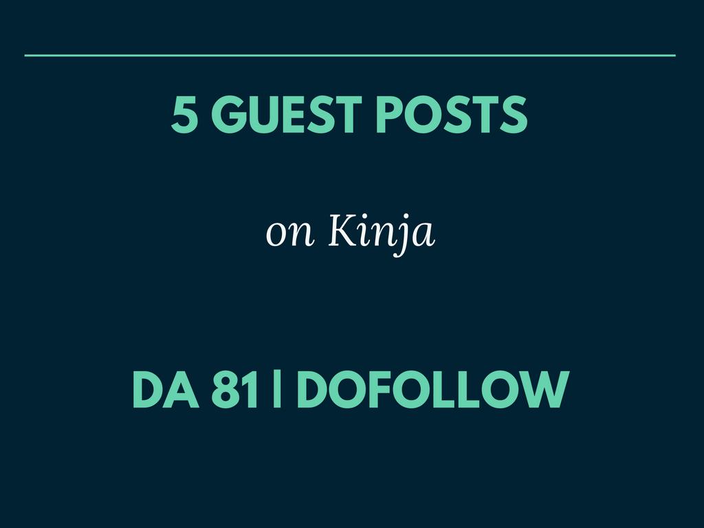 Publish 3 Guest Post on Kinja DA 81 Dofollow