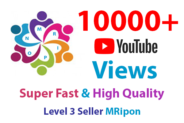 Super Fast 10000+ HQ YouTube Video Views