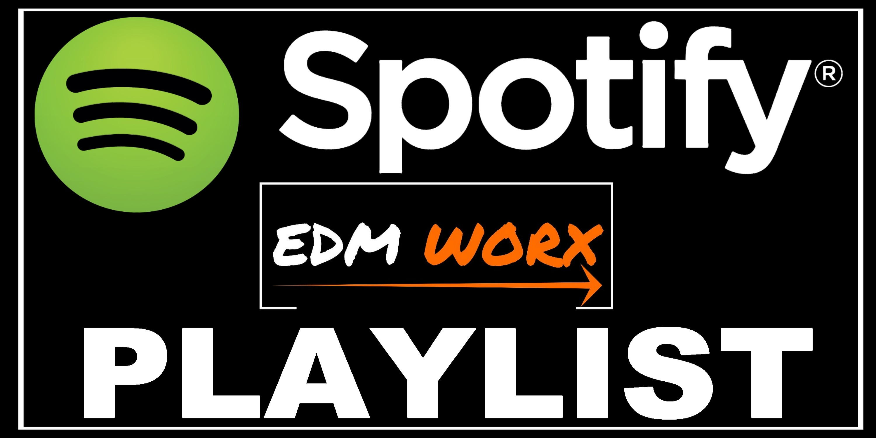 Get your Track in our EDM spotify Playlist +2.6k