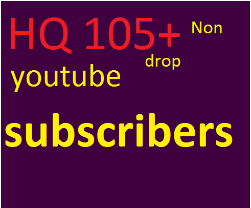 Catch The Offer 105 Non-Drop YouTube Subscribers for