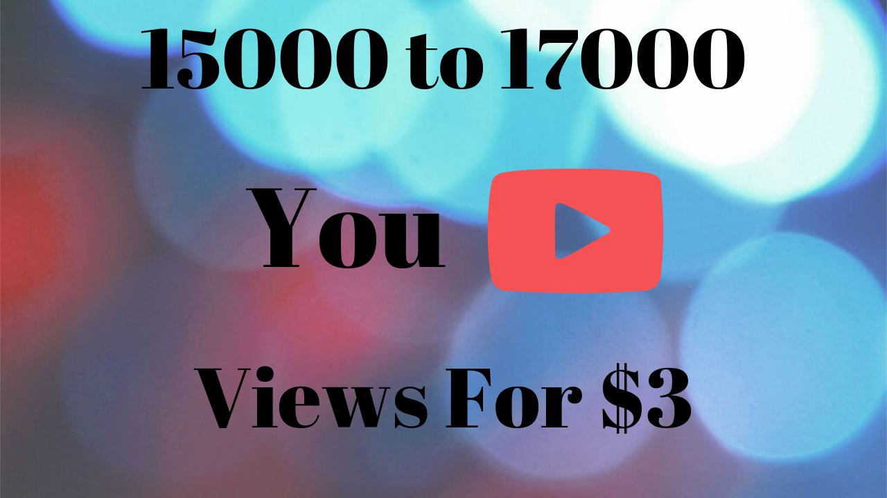 15000-17000 High Quality Desktop Youtube views