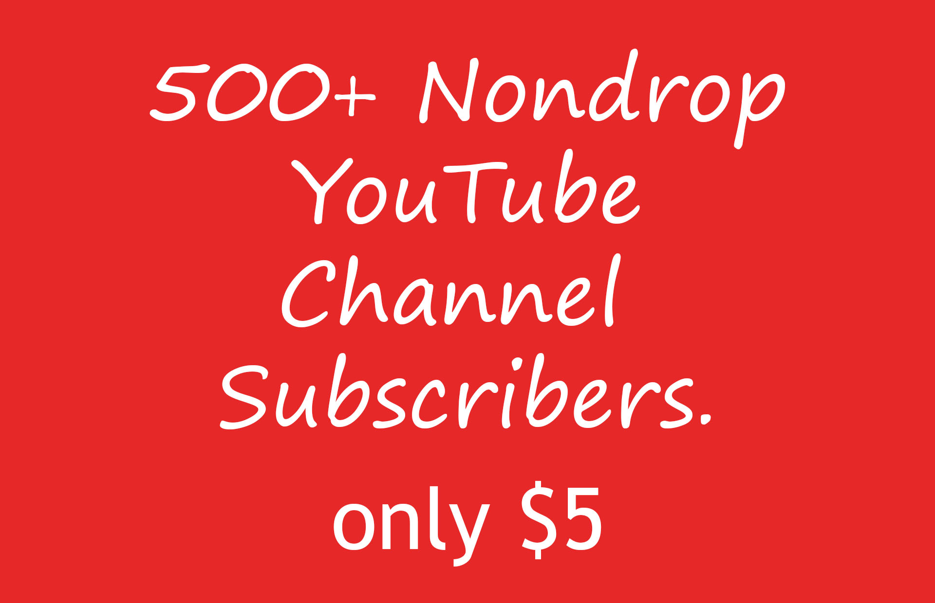 Never drop, 500+ YouTube Chanell Subscri 'bers Manually no bot-points permanently guaranteed