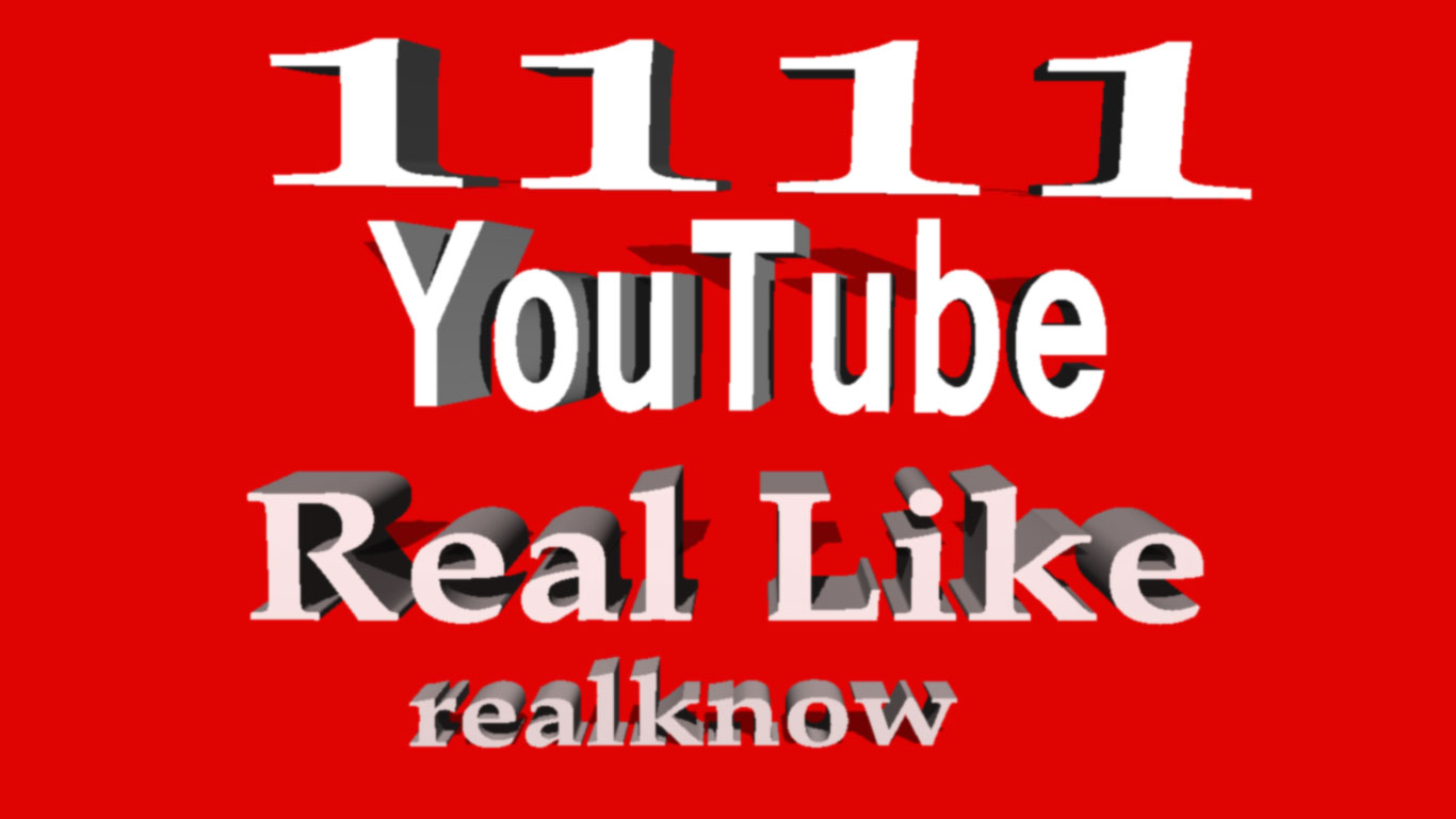 Guaranteed 1111+  YouTube Real  Like  on your video