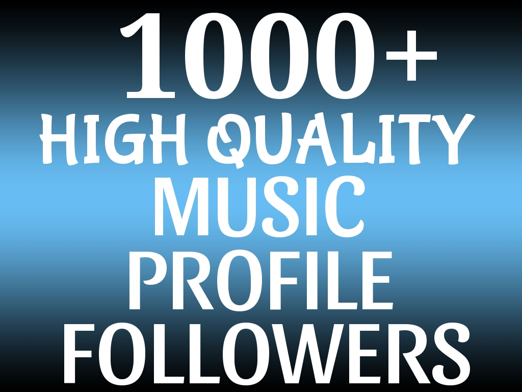 Super Instant 1000+ Music PROFILE Followers Promotion