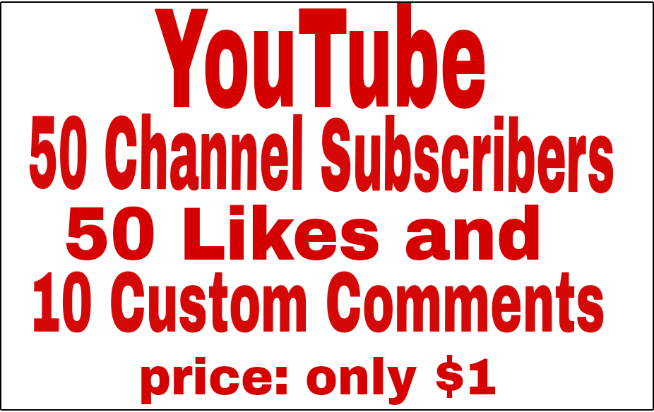 50 Non Drop YouTube channel Subscriers and 50 video like + 10 Custom Comments