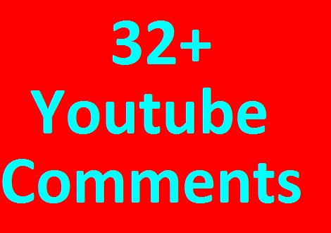 32+ YouTube Custom Comments Very Fast within 1-4 Hours completed