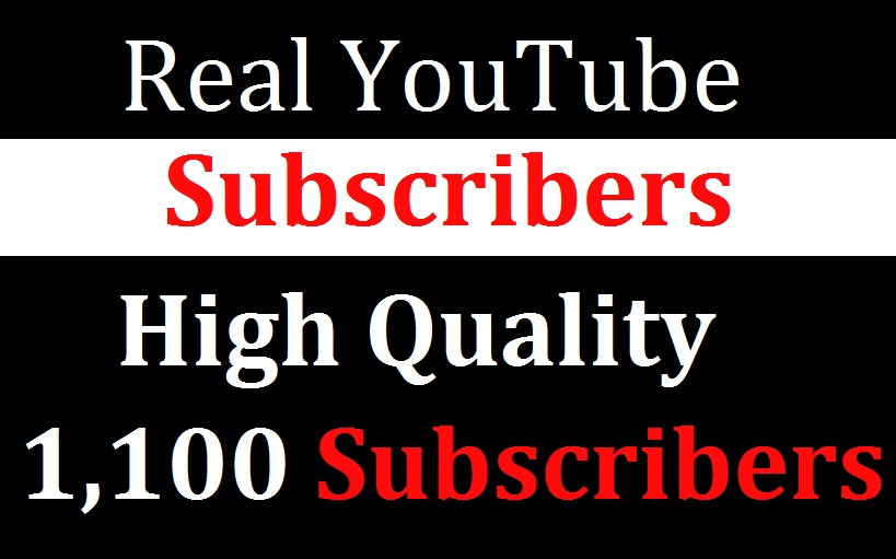 Send You Real 1100 High Quality Youtube Sub scribers Lifetime Guarantee