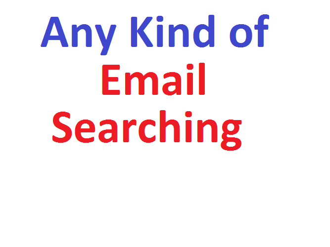 Any kind of OR tergeted email searching job