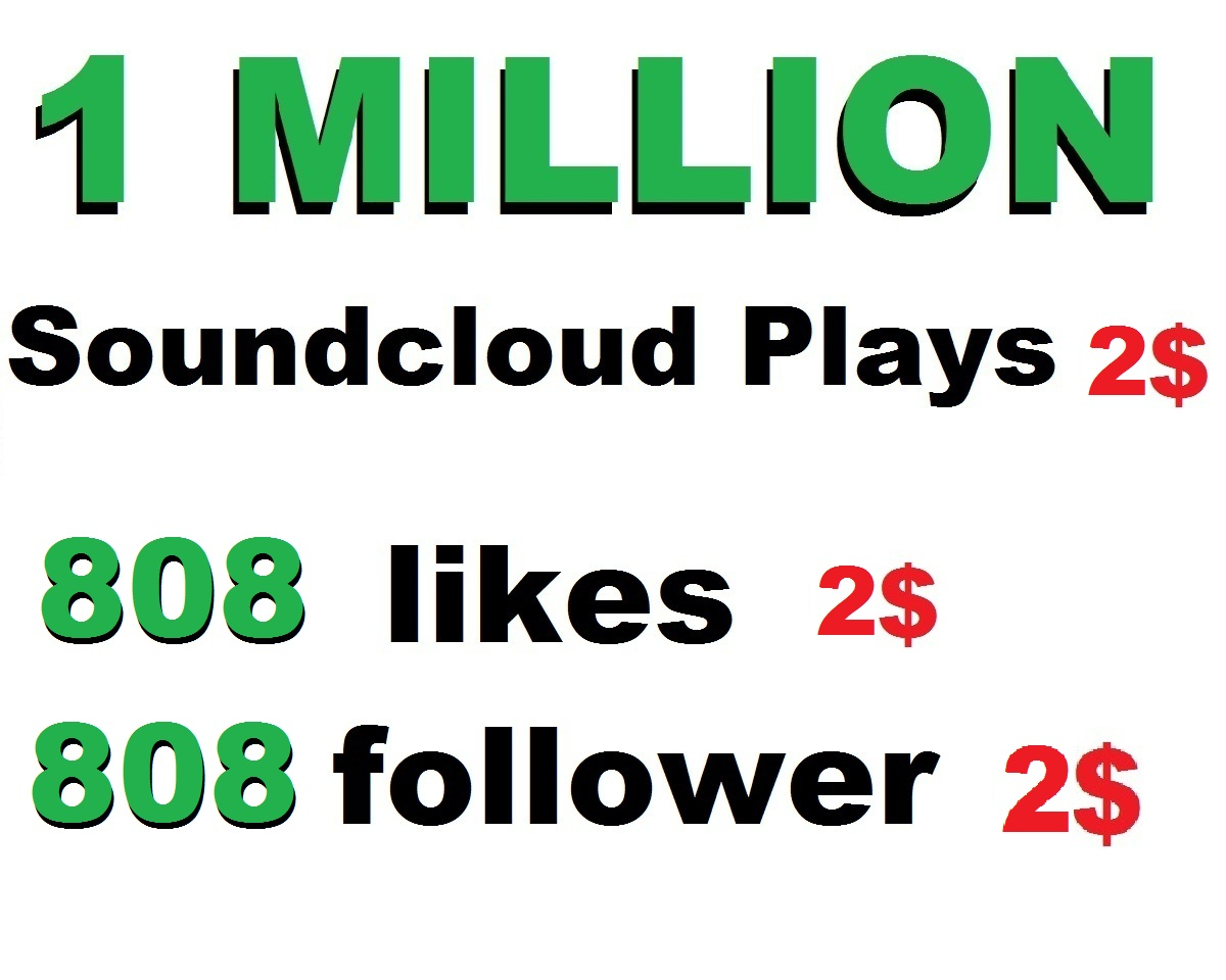 1m usa soundcloud plays or 805 soundcloud likes or 805 soundcloud repost or 805 followers
