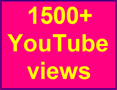 1500-2000 High Quality Youtube Views No Refill Guaranteed within 2-4 hours complete
