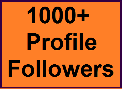 Add 1000+ High Quality Social Profile Followers Instant Start
