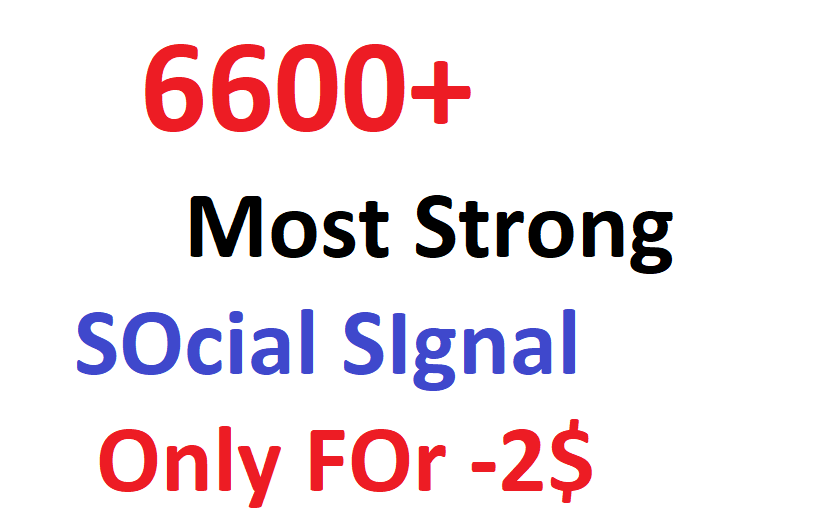 Boost your URl with Top class 6600+ Strong and Best social signal
