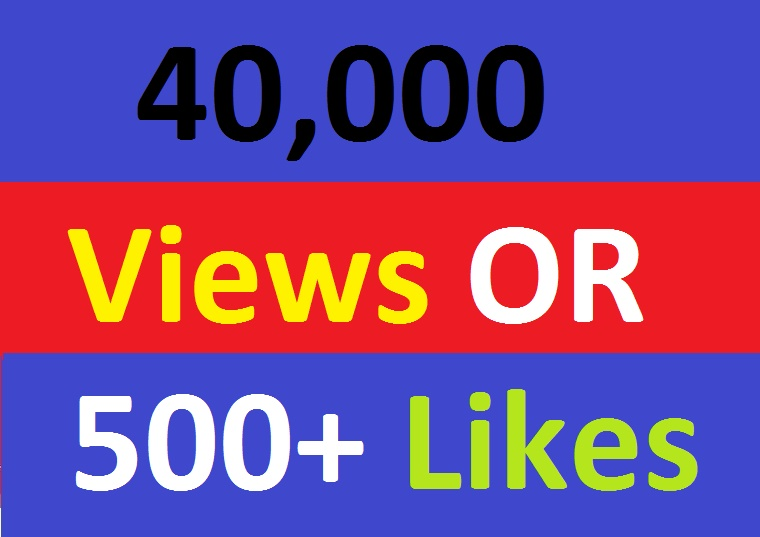Instant Start 40,000 Views in Video  Or 500+ Likes Promotion
