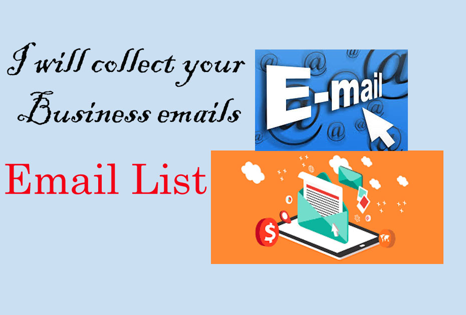 I can collect your business email lists