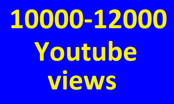 10000/10k to 12000/12k High Retention Views Non Drop guaranteed