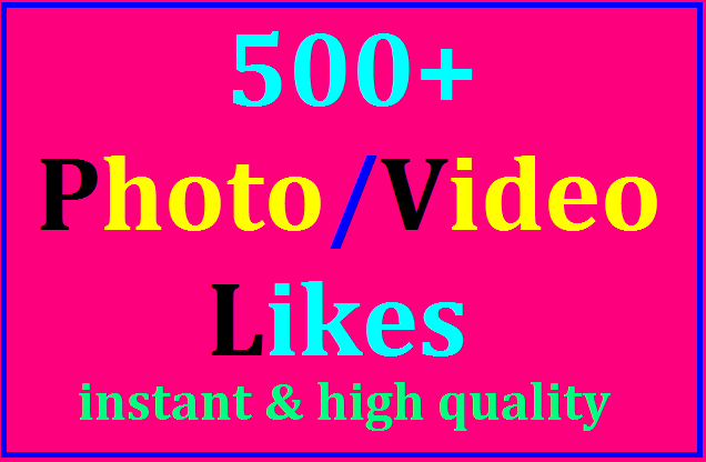 500+ LIKES IN SOCIAL MEDIA PIC OR 20,000 VIEWS IN VIDEO VERY FAST