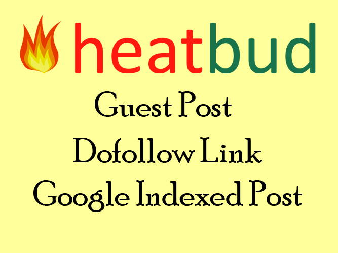 publish guest post on heatbud with dofollow link