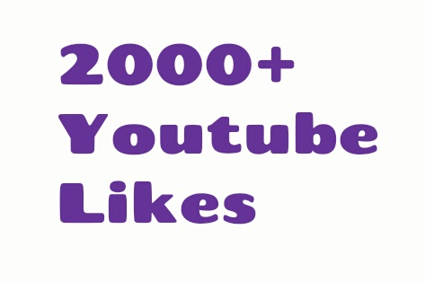 2000+ legal non drop Youtube Likes fast delivery within 24-96 hours.