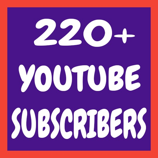 Add 220+ Permanent YouTube Subscribers very fast only for