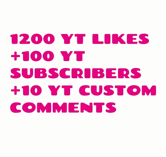 Provide 1200 YT Likes + 100 H.Q YT Subscribers + 10 YT Custom Comments fast delivery within 12-24 hours.