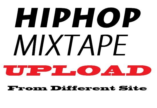 mixtape upload to any hiphop site mymixtapez datpiff audiomack topmixtape spinrilla