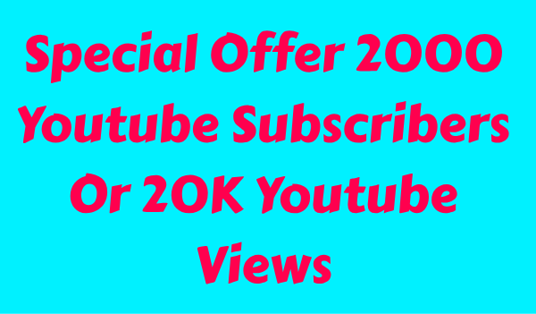 2000+ Youtube Subscriber Or 20k Youtube Views Permanent And Lifetime Guaranteed