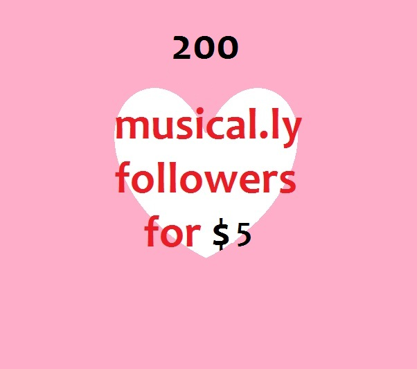 We will add 200 Musical.ly follwers to your account