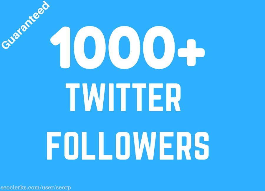 High quality 1000 +Twitt followers within 24 hrs for $10